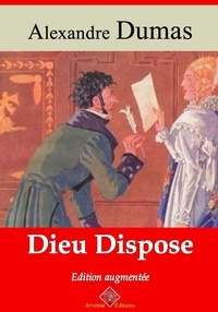 Alexandre Dumas et Arvensa Editions - Dieu dispose – suivi d'annexes - Nouvelle édition Arvensa.