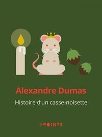 Alexandre Dumas - Histoire d'un casse-noisette.