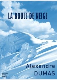 Alexandre Dumas et Editions Checkpointed - La Boule de Neige.