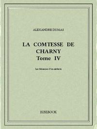 Alexandre Dumas - La comtesse de Charny IV.