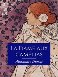 Alexandre Dumas et Jules Janin - La Dame aux camélias.