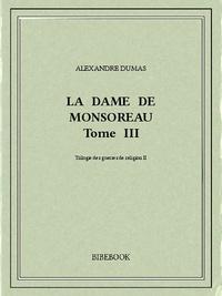 Alexandre Dumas - La dame de Monsoreau III.
