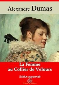 Alexandre Dumas et Arvensa Editions - La Femme au collier de velours – suivi d'annexes - Nouvelle édition.