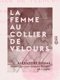 Alexandre Dumas et Jean Adolphe Beaucé - La Femme au collier de velours.