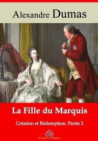 Alexandre Dumas et Arvensa Editions - La Fille du marquis (Création et Rédemption partie II) – suivi d'annexes - Nouvelle édition Arvensa.
