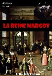 Alexandre Dumas - La reine Margot - édition intégrale.