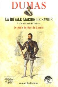 Alexandre Dumas - La Royale Maison de Savoie - Tome 1, Emmanuel-Philibert.