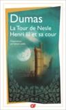 Alexandre Dumas - La Tour de Nesle - Précédé de Henri III et sa cour.