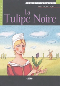 Alexandre Dumas - La Tulipe Noire - Grand débutant. 1 CD audio
