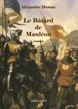 Alexandre Dumas - Le Bâtard de Mauléon.