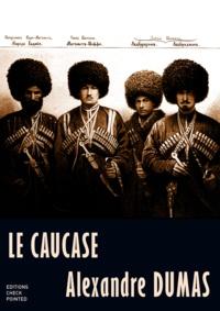 Alexandre Dumas et Editions Checkpointed - Le Caucase.
