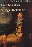 Alexandre Dumas - Le chevalier de Sainte-Hermine.
