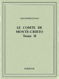 Alexandre Dumas - Le comte de Monte-Cristo II.