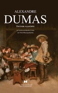 Alexandre Dumas - Le Comte de Monte-Cristo suivi de Les Trois Mousquetaires - L'intégrale illustrée.