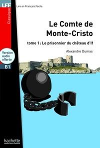 Alexandre Dumas - Le comte de Monte-Cristo Tome 1 : Le prisonnier du château d'If. 1 CD audio