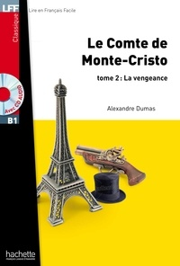 Alexandre Dumas - Le comte de Monte-Cristo Tome 2 : La vengeance. 1 CD audio MP3