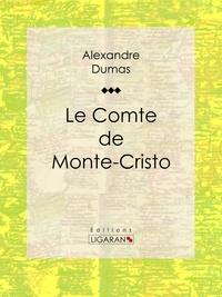 Le Comte de Monte-Cristo - Alexandre Dumas, Ligaran - Format ePub - 9782335007244 - 5,99 €
