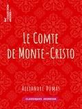 Alexandre Dumas - Le Comte de Monte-Cristo.