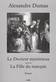 Alexandre Dumas - Le Docteur mystérieux suivi de La Fille du marquis.