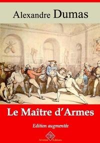 Alexandre Dumas et Arvensa Editions - Le Maître d'armes – suivi d'annexes - Nouvelle édition Arvensa.