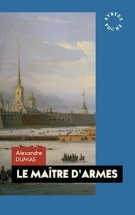 Alexandre Dumas - Le maître d'armes.