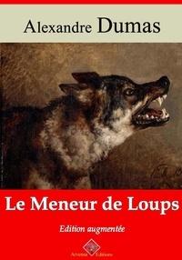 Alexandre Dumas et Arvensa Editions - Le Meneur de loups – suivi d'annexes - Nouvelle édition Arvensa.