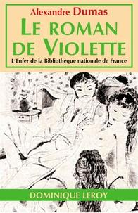 Alexandre Dumas - Le Roman de Violette.
