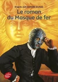 Alexandre Dumas - Le roman du masque de fer.
