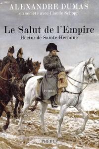 Alexandre Dumas - Le salut de l'Empire - Hector de Sainte-Hermine.