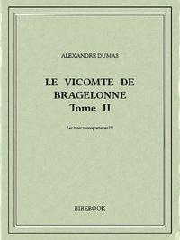 Alexandre Dumas - Le vicomte de Bragelonne II.