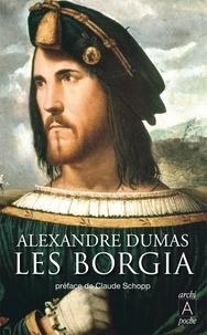 Alexandre Dumas - Les Borgia.