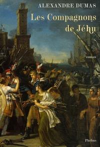 Alexandre Dumas - Les compagnons de Jéhu.