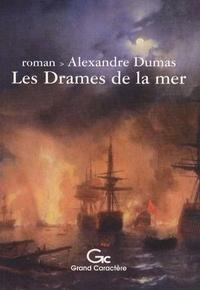 Alexandre Dumas - Les drames de la mer.