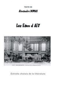 Alexandre Dumas - Les Eaux d'Aix.
