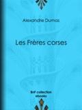 Alexandre Dumas et Jean-Adolphe Beaucé - Les Frères corses.