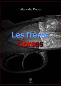 Alexandre Dumas - Les Frères corses.