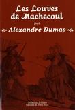 Alexandre Dumas - Les Louves de Machecoul.