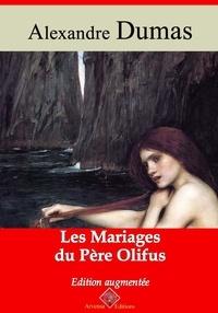 Alexandre Dumas et Arvensa Editions - Les Mariages du père Olifus – suivi d'annexes - Nouvelle édition.