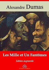 Alexandre Dumas et Arvensa Editions - Les mille et un Fantômes – suivi d'annexes - Nouvelle édition.