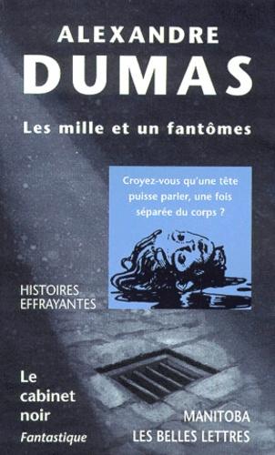 Alexandre Dumas - Les mille et un fantômes - Une journée à Fontenay-aux-Roses, récit.