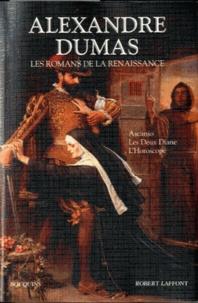 Alexandre Dumas - Les romans de la renaissance - Ascanio ; Les Deux Diane ; L'Horoscope.