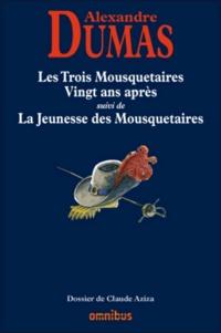 Alexandre Dumas - Les trois mousquetaires vingt ans après - Suivis de La Jeunesse des mousquetaires.