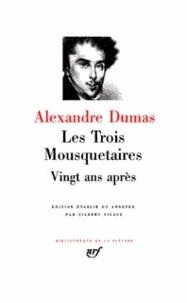 Alexandre Dumas - Les trois mousquetaires - Vingt ans après.