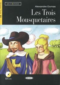 Alexandre Dumas - Les Trois Mousquetaires - Niveau Trois B1. 1 CD audio