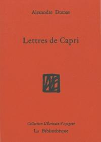 Alexandre Dumas - Lettres de Capri.