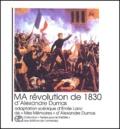 Alexandre Dumas - Ma révolution de 1830.