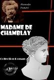 Alexandre Dumas - Madame de Chamblay - édition intégrale.