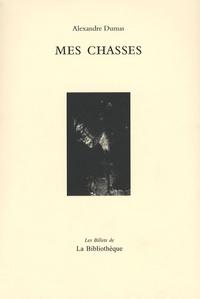 Alexandre Dumas - Mes Chasses.