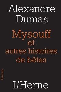 Alexandre Dumas - Mysouff, et autres histoires de bêtes.