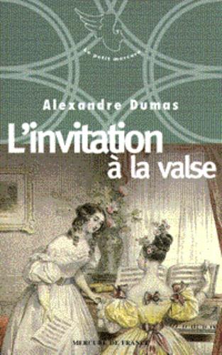 Alexandre Dumas - Neuf petites oeuvres d'Alexandre Dumas N°  1996 : L'invitation à la valse.